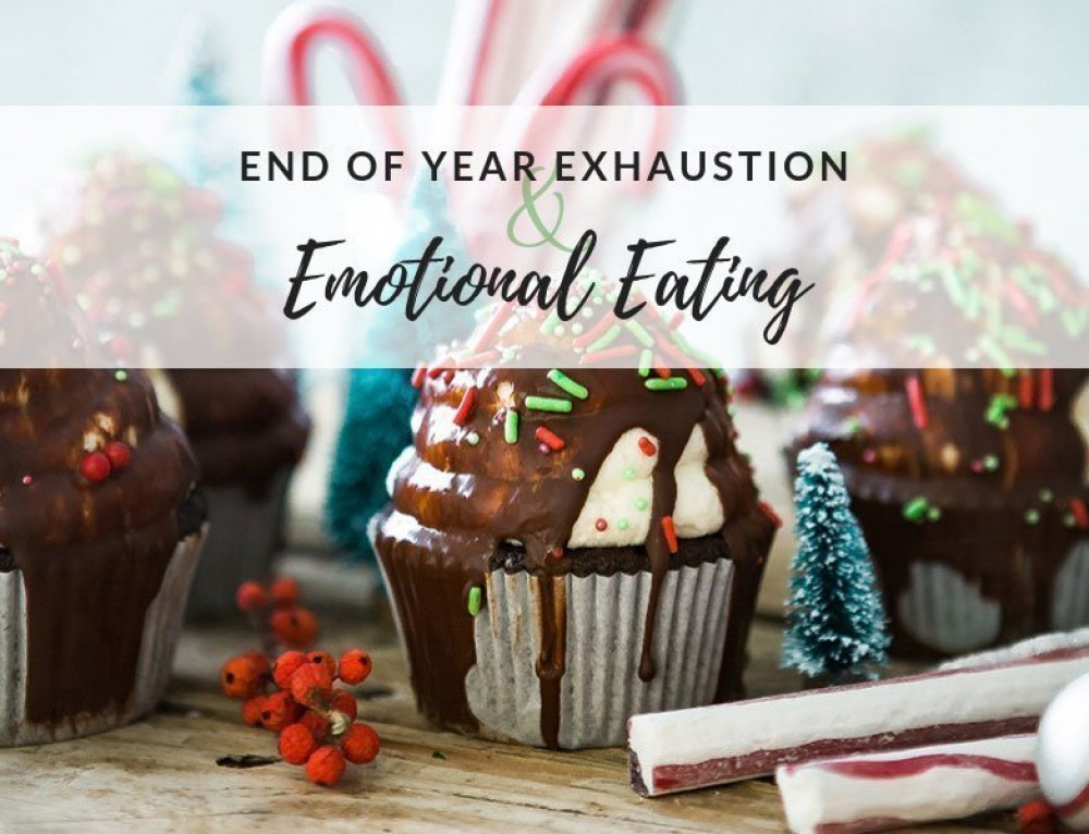 End Of Year Exhaustion & Emotional Eating