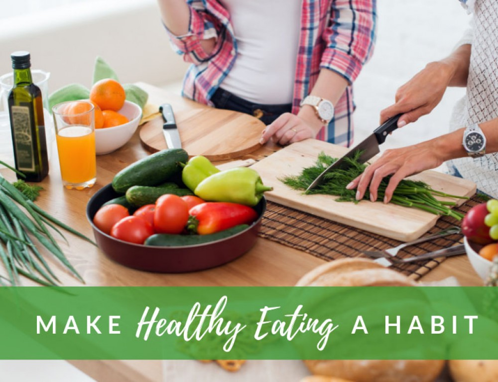 How You Can Make Healthy Eating A Habit