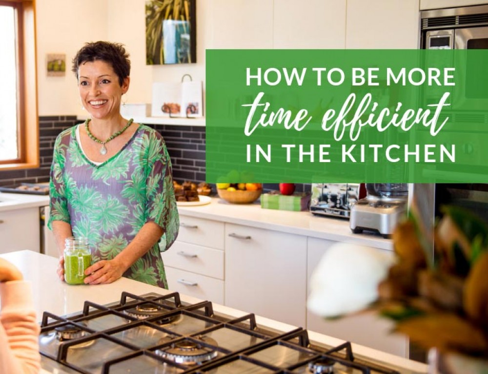 How to Be More Time Efficient in The Kitchen