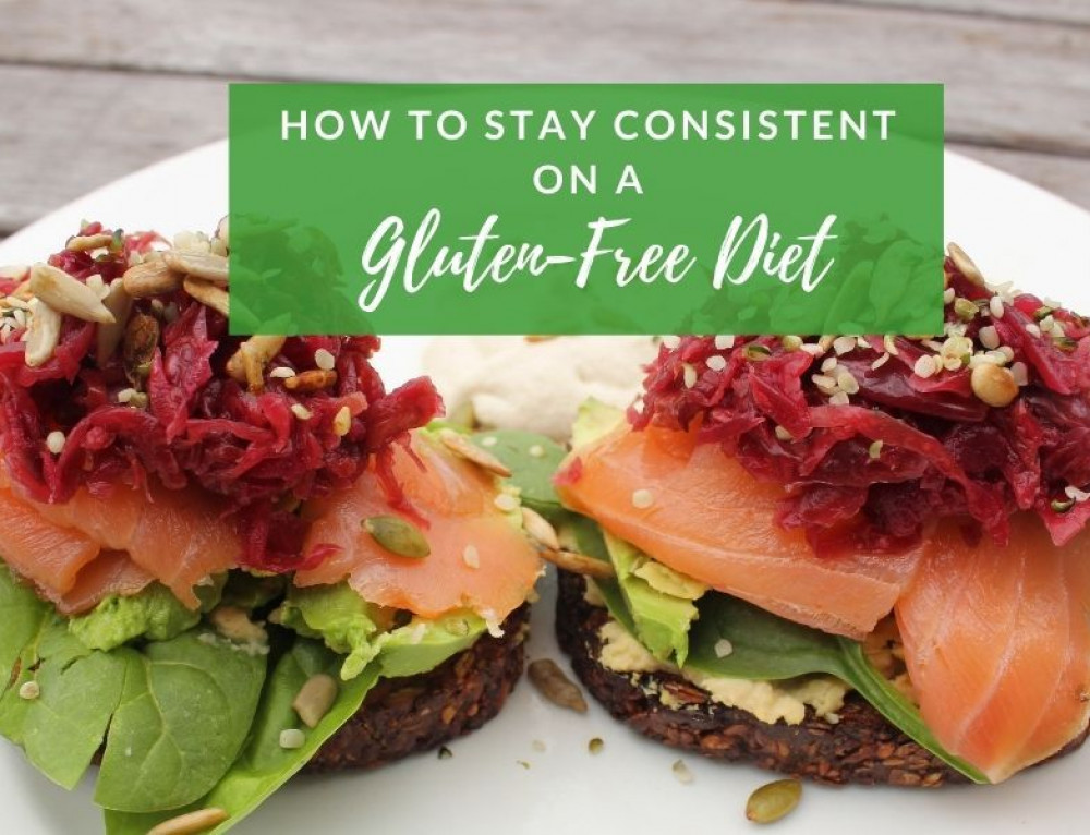 How To Stay Consistent With A Gluten-Free Diet